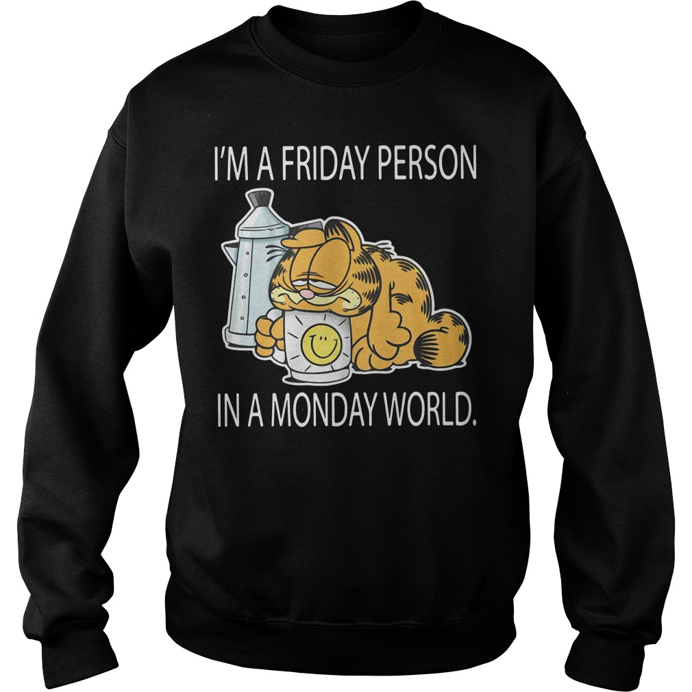 Garfield I'm a Friday person in a Monday world Sweater
