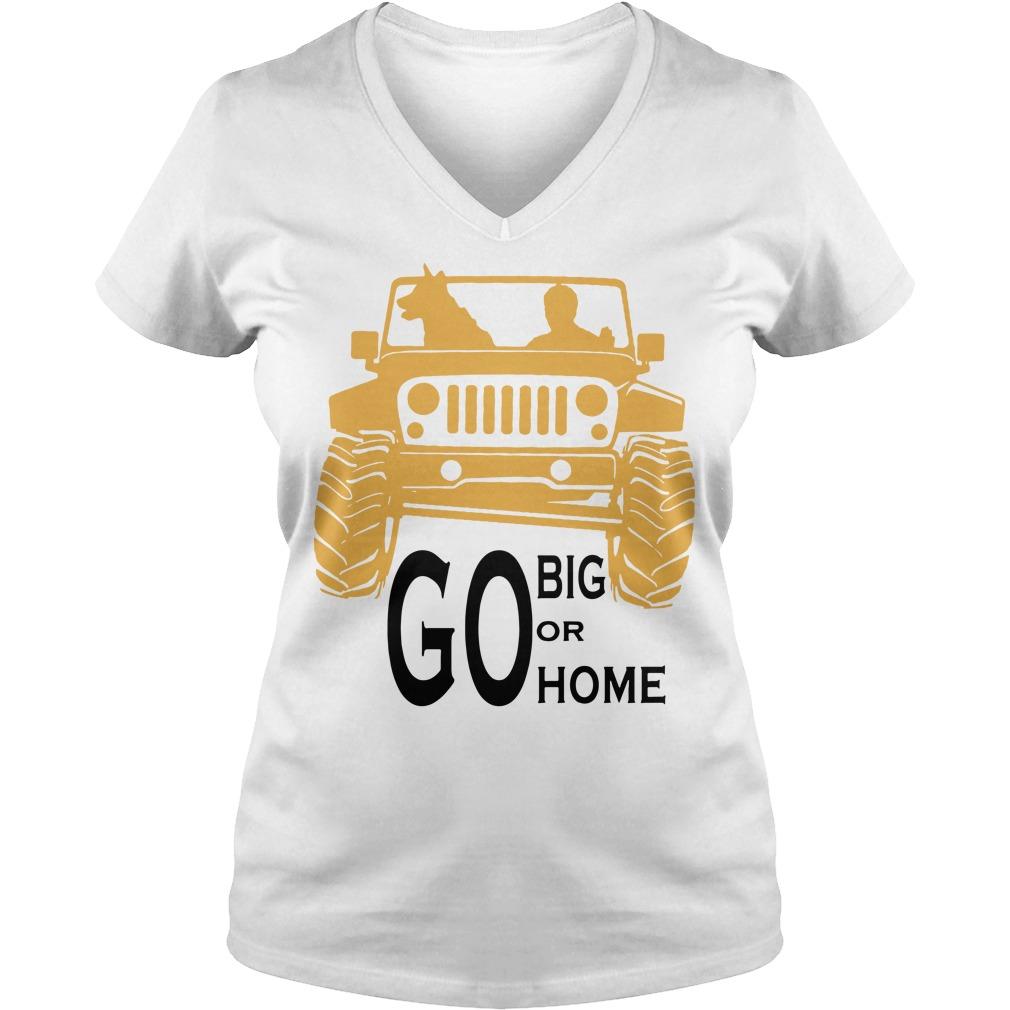 Go big or go home V-neck T-shirt