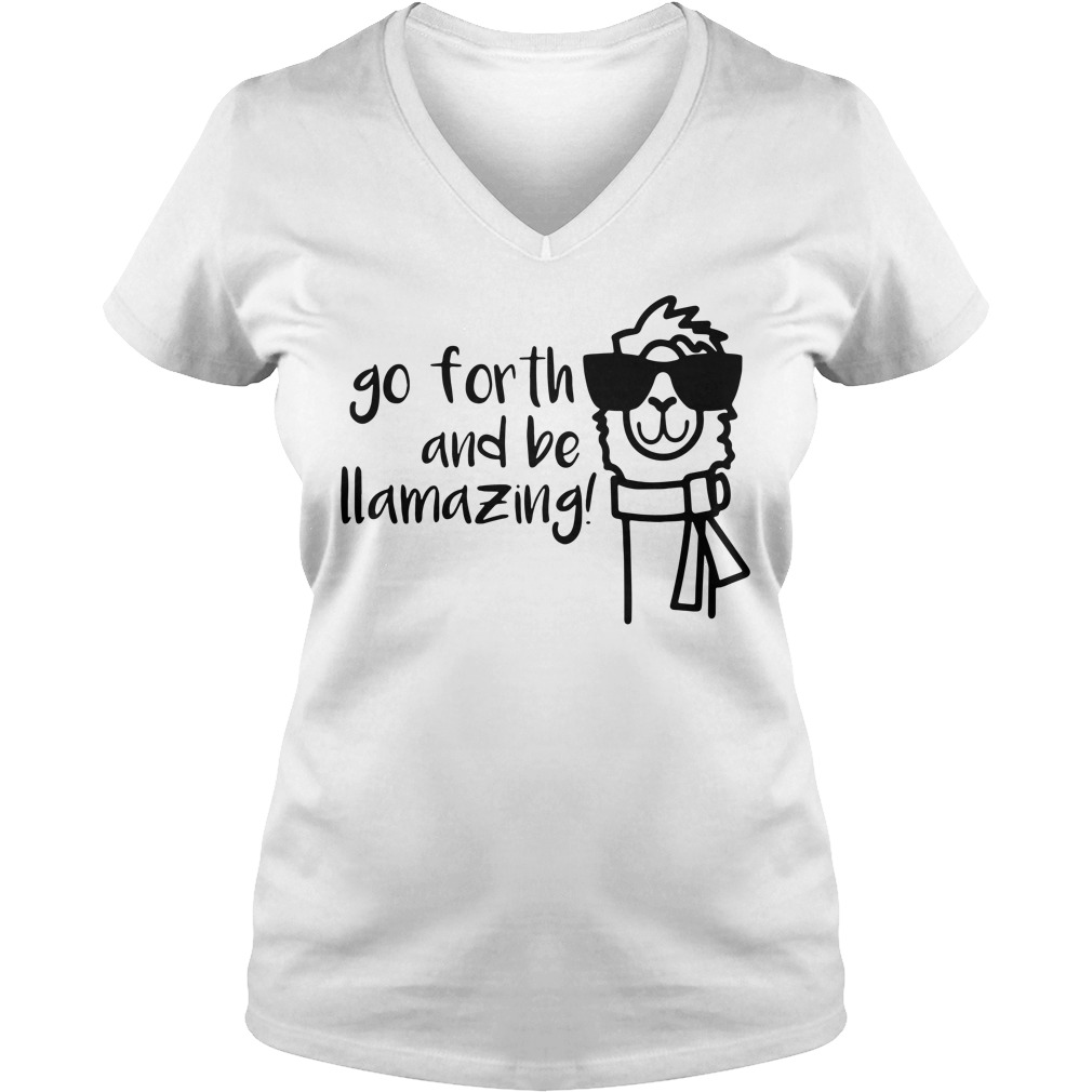 Go forth and Llmazing V-neck T-shirt