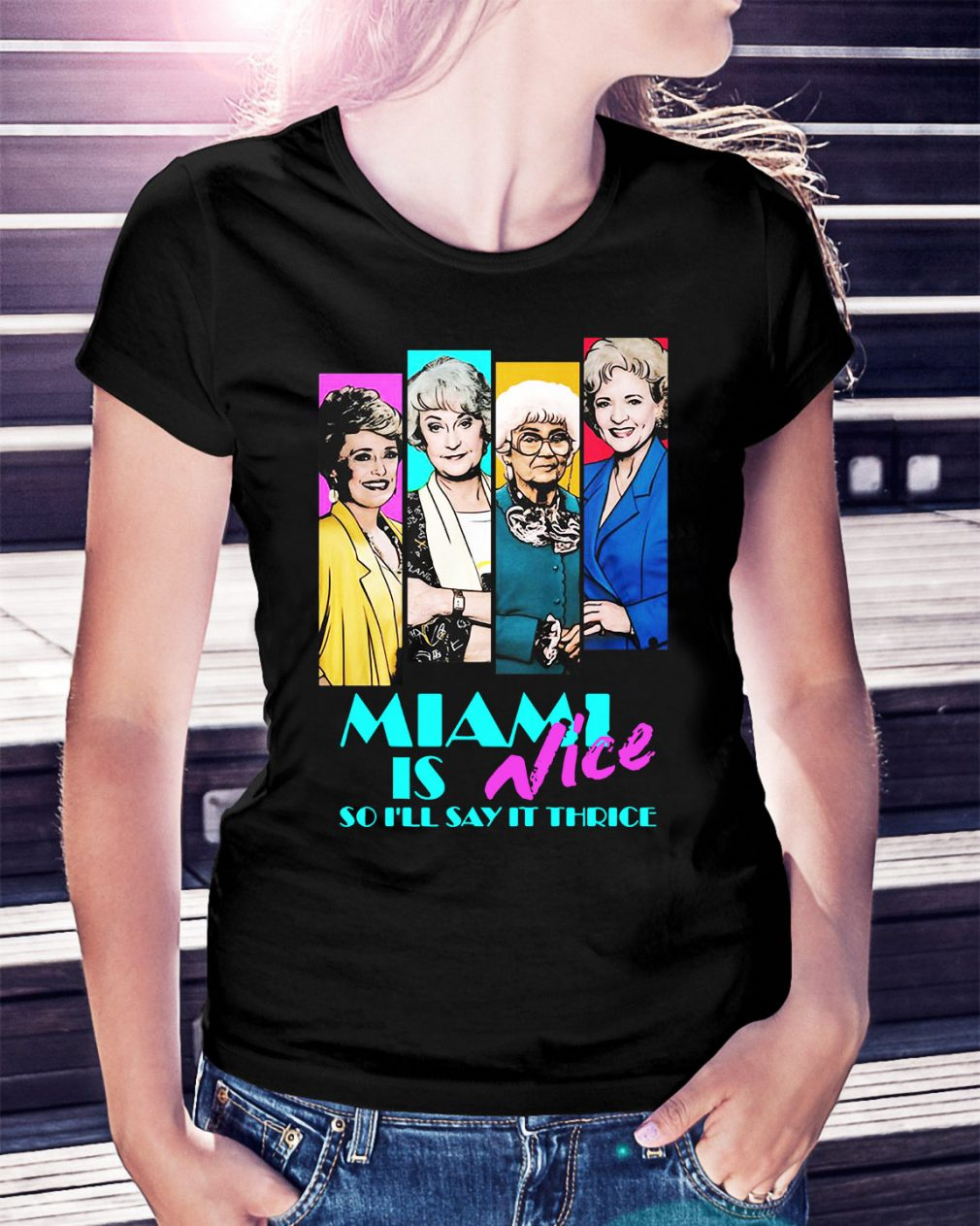 Golden Girls Miami is Nice so I'll say it thrice Ladies Tee