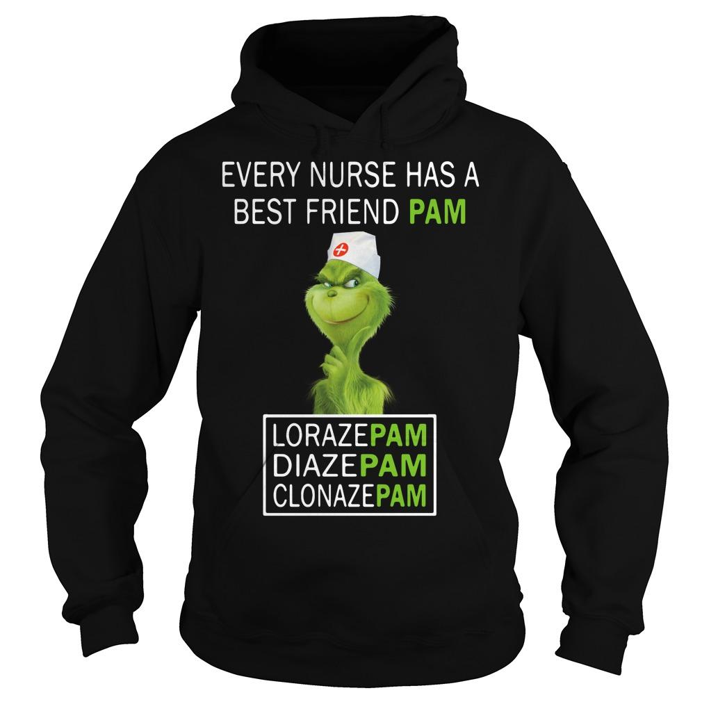 Grinch Every nurse has a pam Lorazepam Diazepam Clonazepam Hoodie