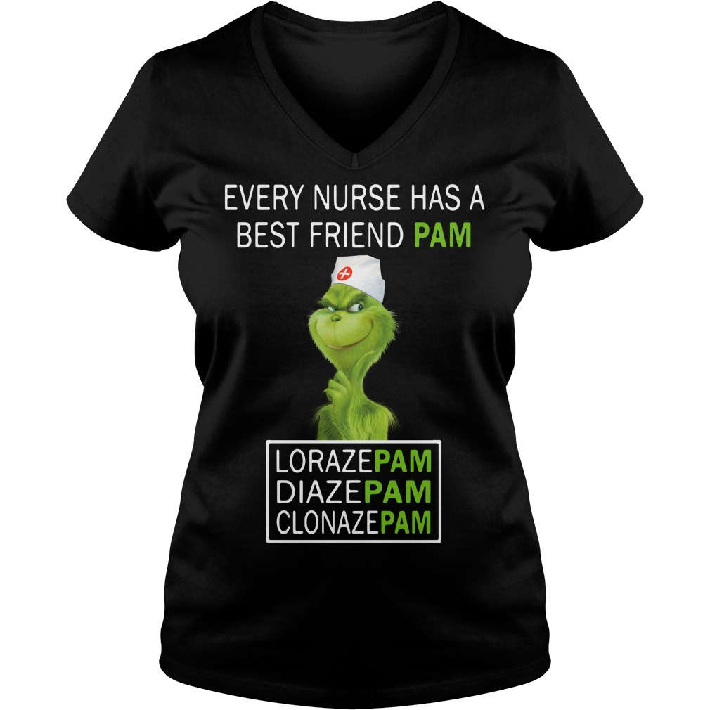 Grinch Every nurse has a pam Lorazepam Diazepam Clonazepam V-neck T-shirt