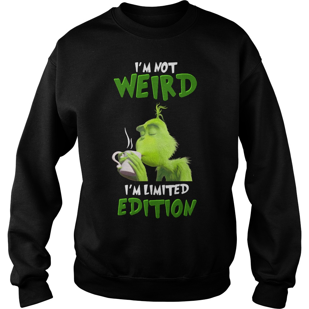Grinch I'm not weird I'm limited edition Sweater