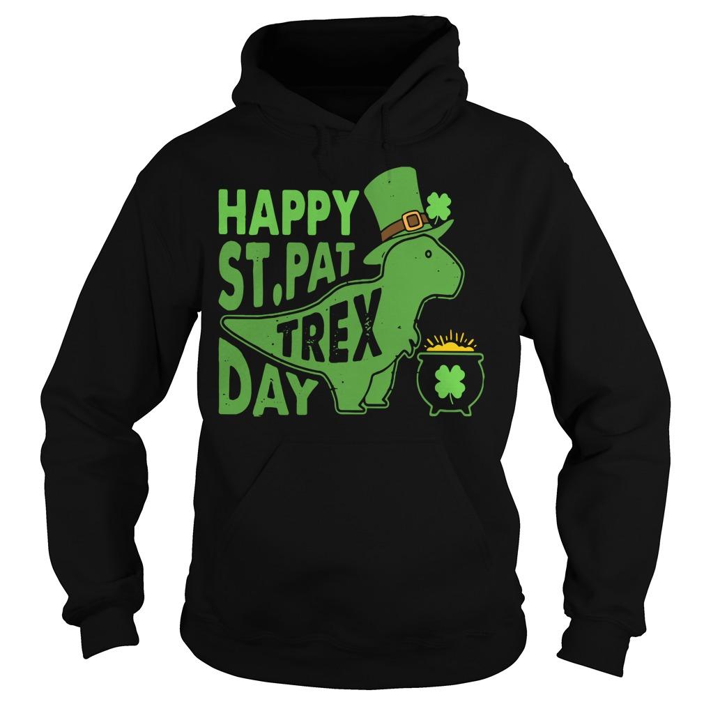 Happy St Pat t-rex day Hoodie