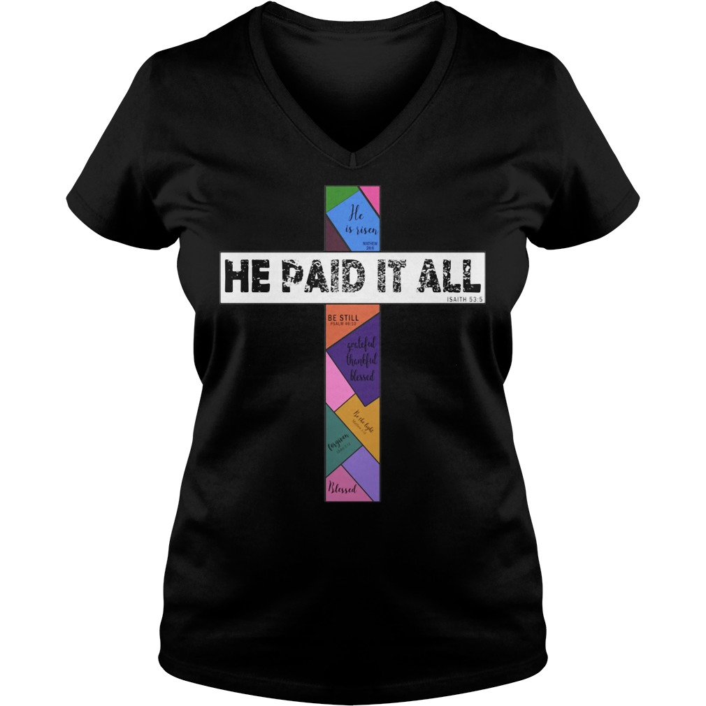 He paid it all Isaith V-neck T-shirt