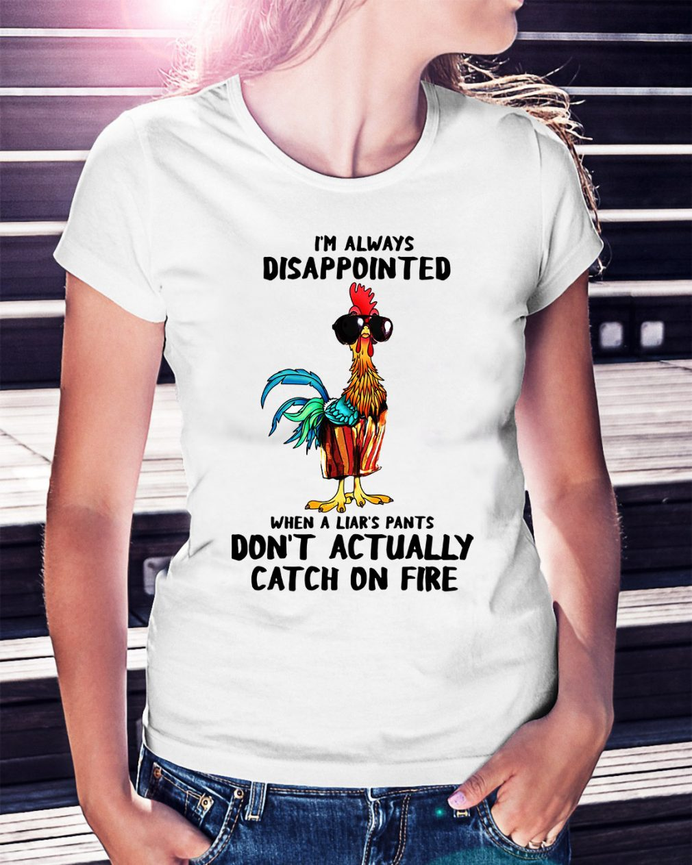 Hei Hei I'm always disappointed when a liar's pants Ladies Tee