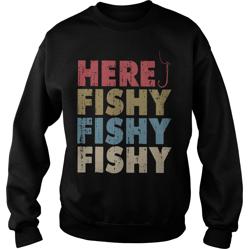 Here fishy fishy fishy Sweater