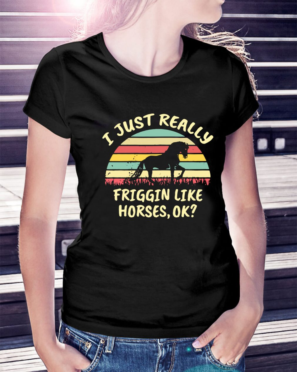 I just really friggin like horses ok sunset retro Ladies Tee