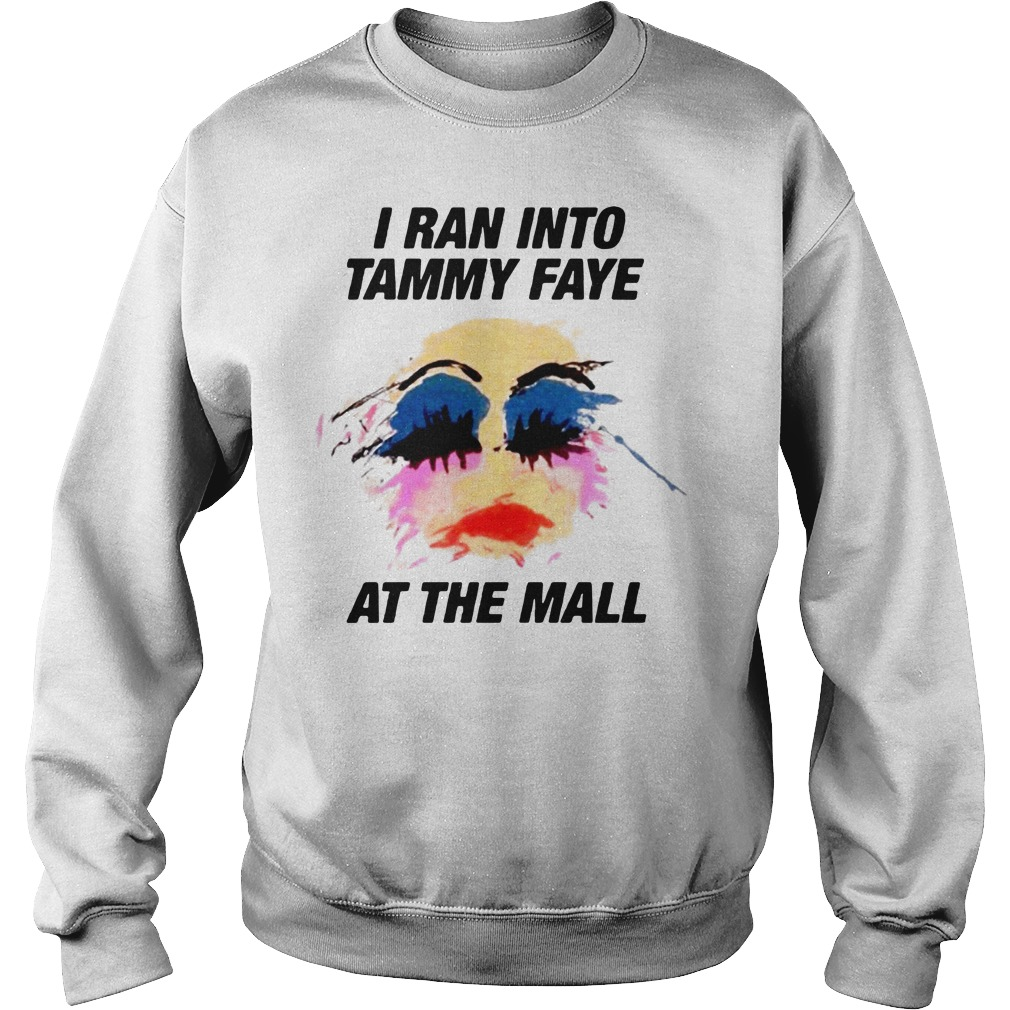 I ran into Tammy Faye at the mall Sweater