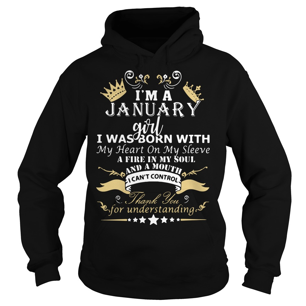 I'm a January girl I was born with my heart on my sleeve Hoodie
