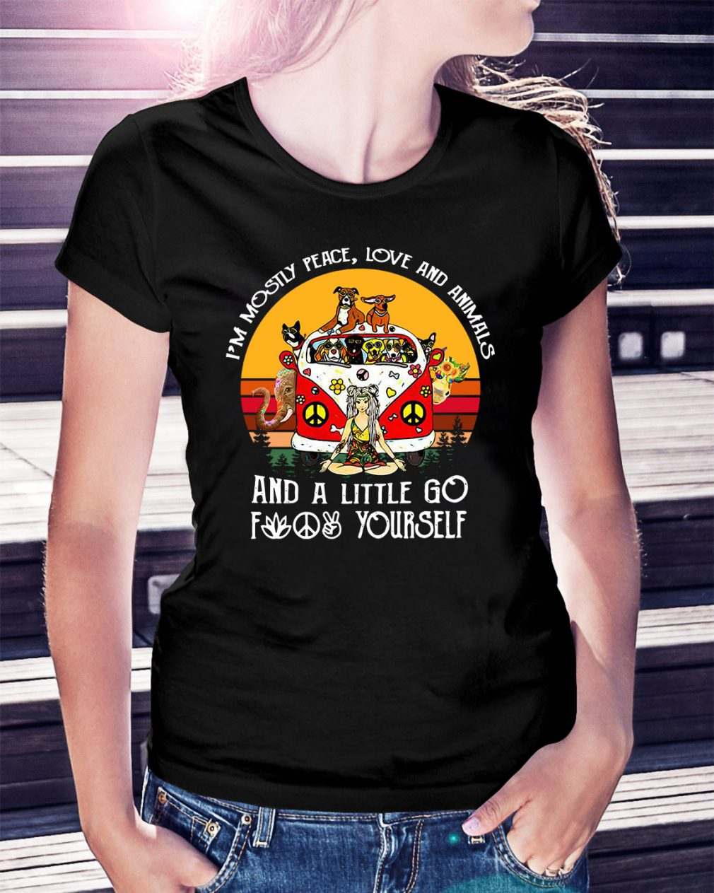 I'm Mostly peace love and animals and a little go fuck yourself Ladies Tee