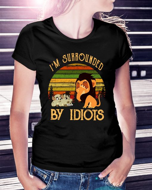 I'm surrounded by Idiots vintage Ladies Tee