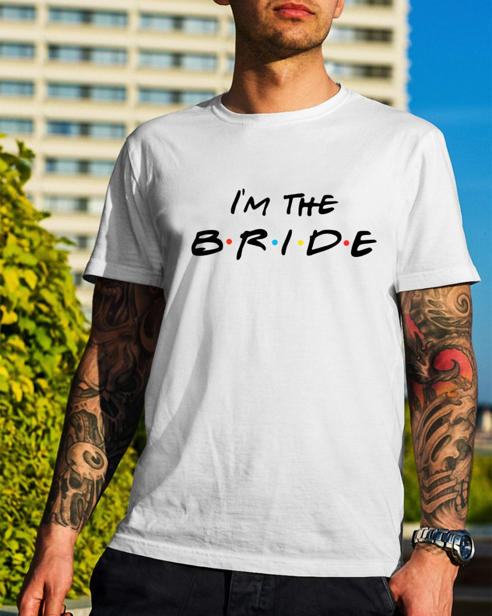 I'm the Bride shirt