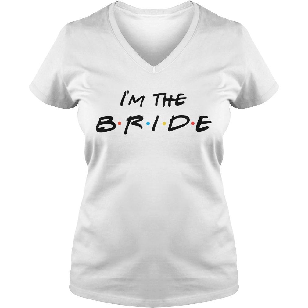 I'm the Bride V-neck T-shirt