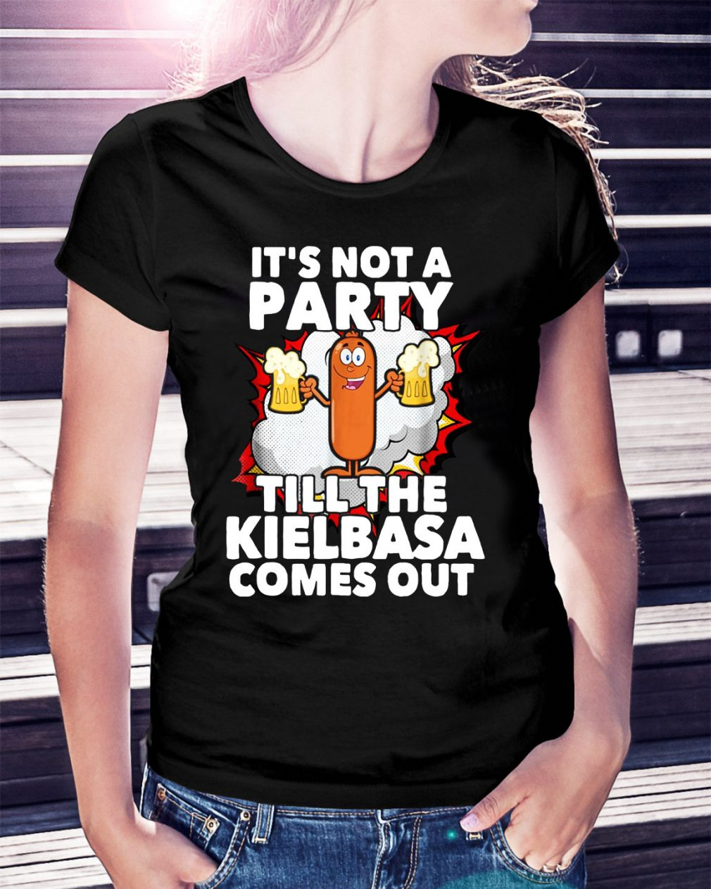 It's not a party till the Kielbasa Comes out Ladies Tee