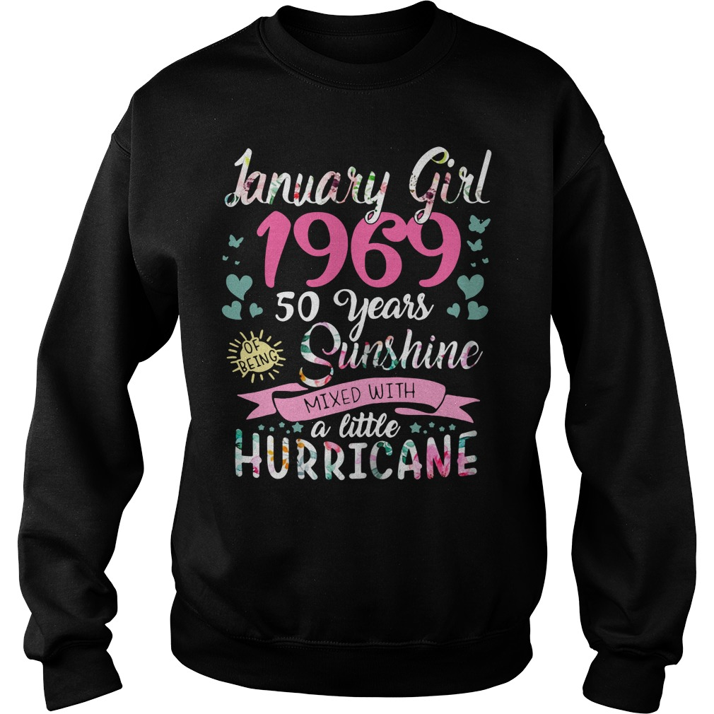 January girl 1969 50 years sunshine mixed with a little hurricane Sweater