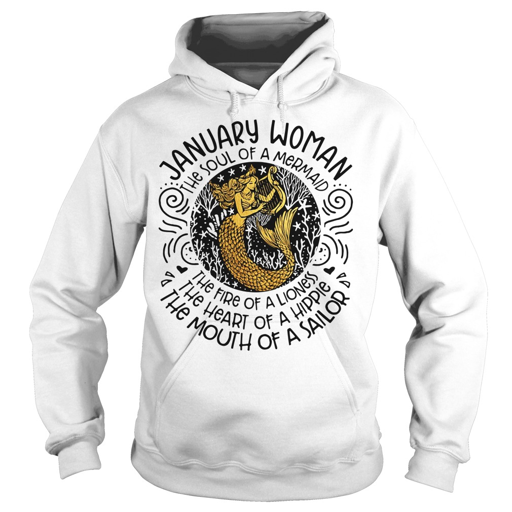 January woman the soul of a mermaid the fire of a lioness Hoodie