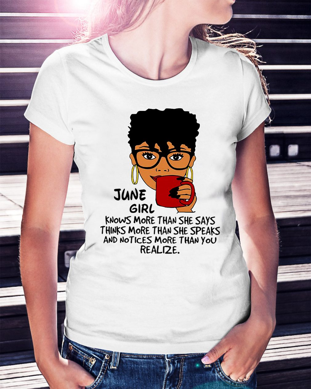 June girl knows more than she says thinks more than she speaks Ladies Tee