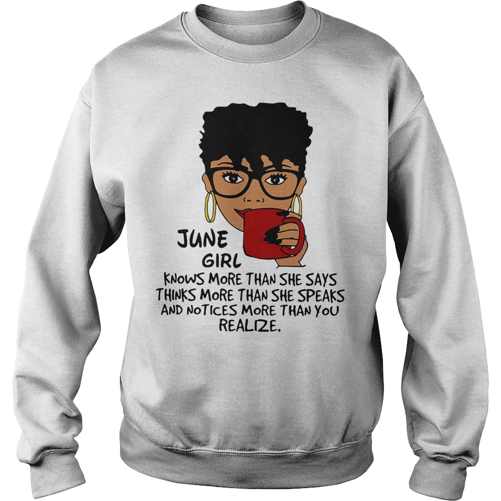 June girl knows more than she says thinks more than she speaks Sweater