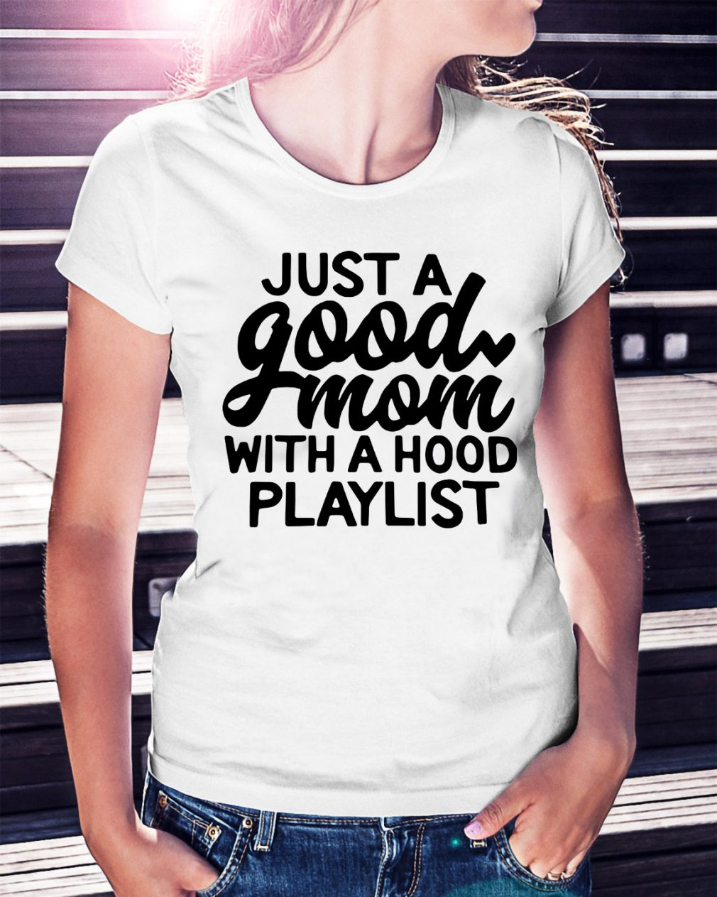 Just a good mom with a hood playlist Ladies Tee