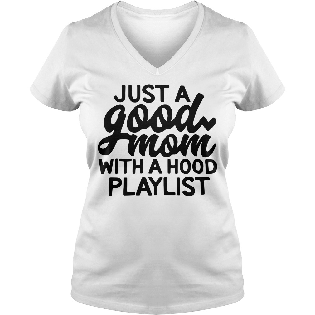 Just a good mom with a hood playlist V-neck T-shirt