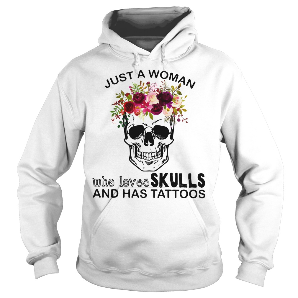 Just a woman who loves skull and has tattoos Hoodie