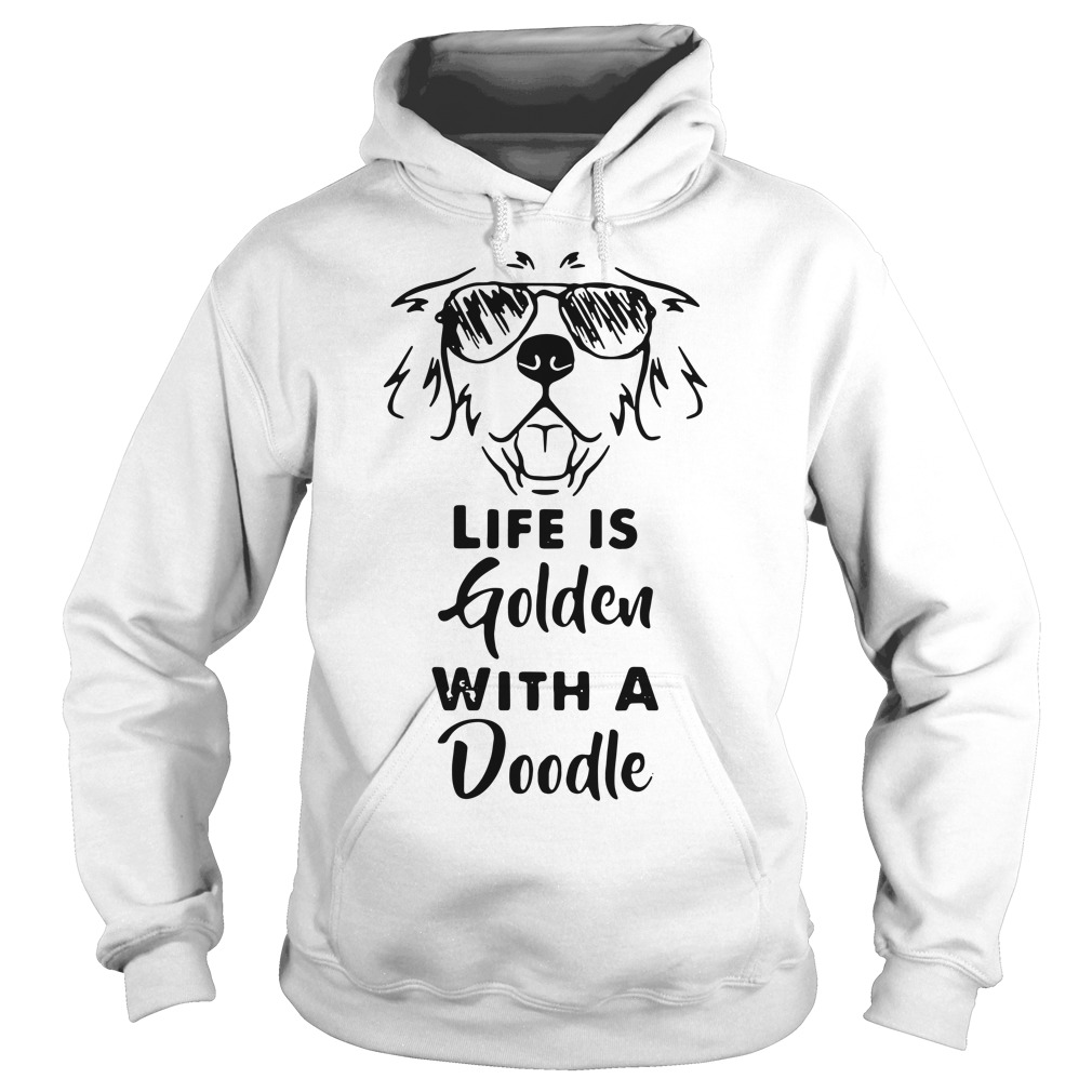 Life is golden with a Doodle Hoodie