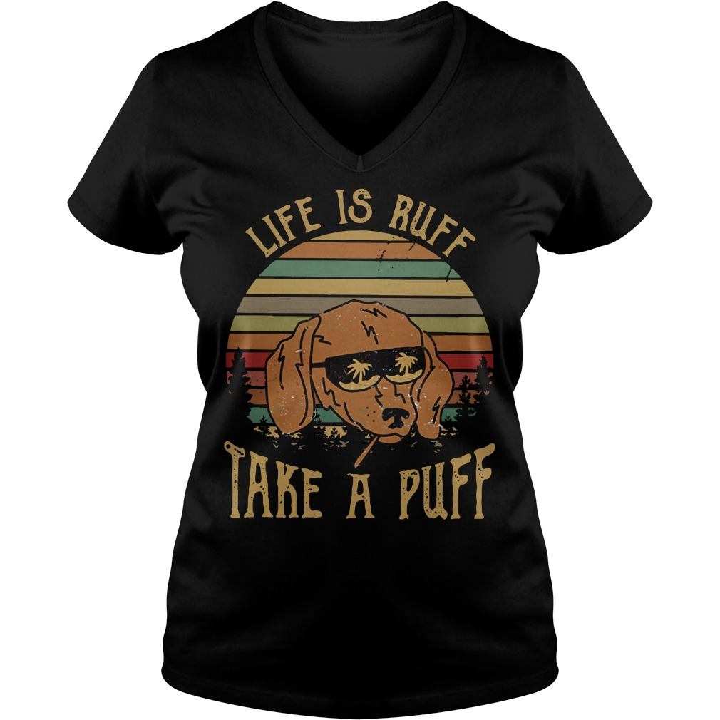 Life is ruff take a puff sunset retro V-neck T-shirt