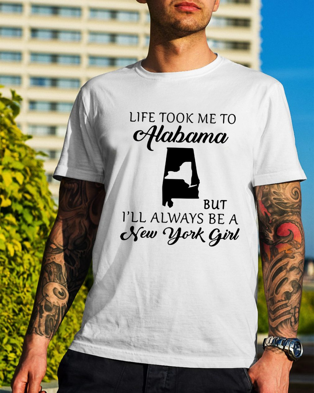 Like took me to Alabama but I'll always be a New York girl shirt