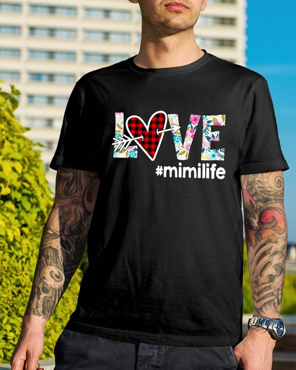 Love #mimilife shirt