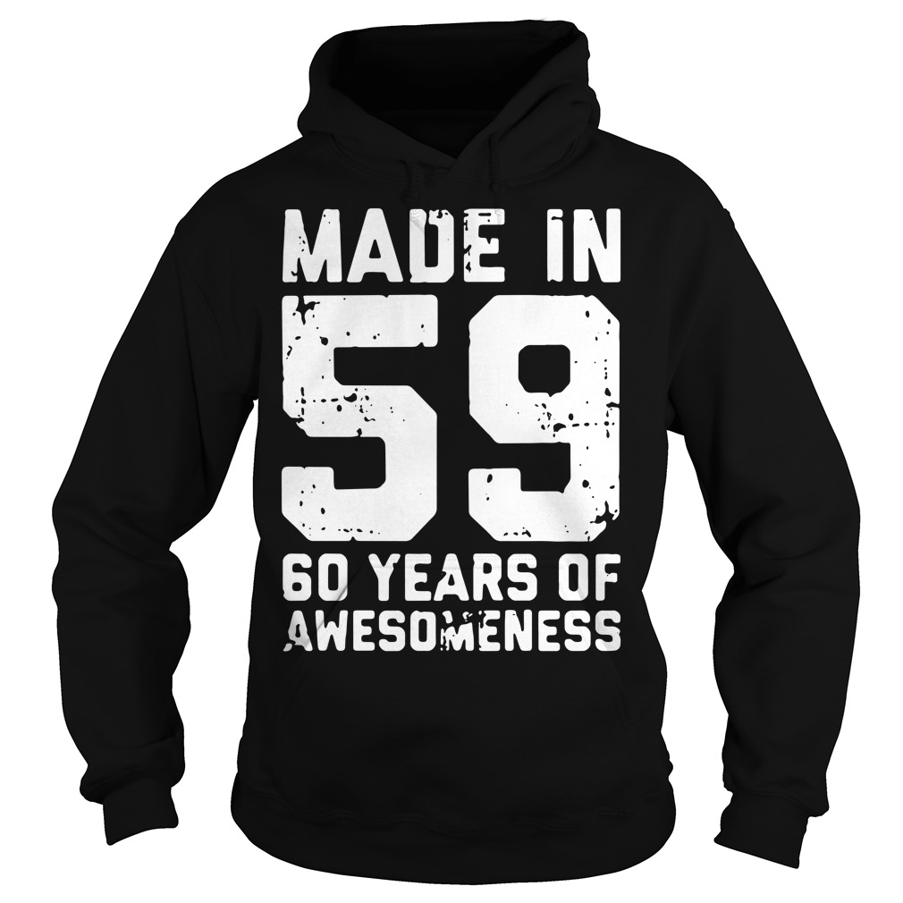 Made in 59 60 years of awesomeness Hoodie