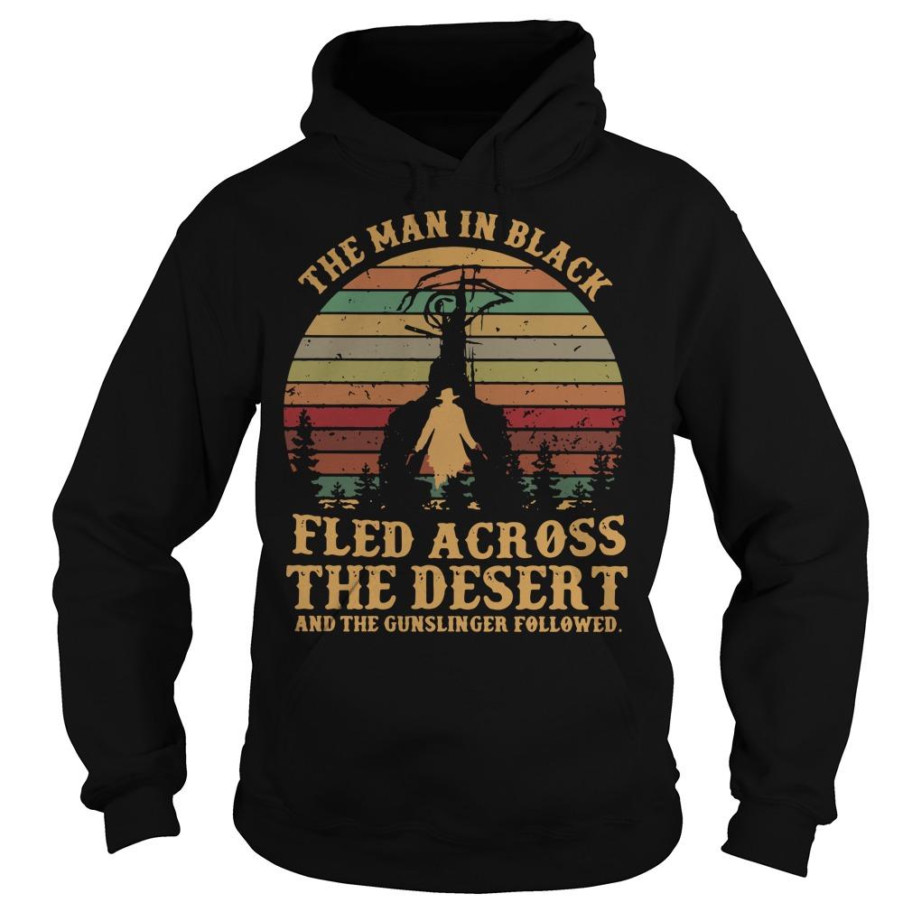 The man in black fled across the desert and the gunslinger Hoodie
