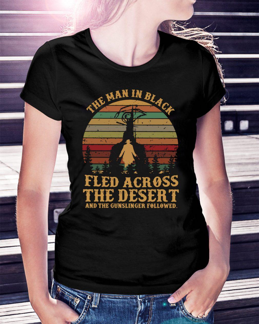 The man in black fled across the desert and the gunslinger Ladies Tee
