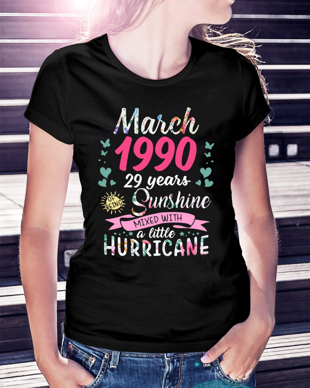 March 1990 29 years sunshine mixed with a little hurricane Ladies Tee