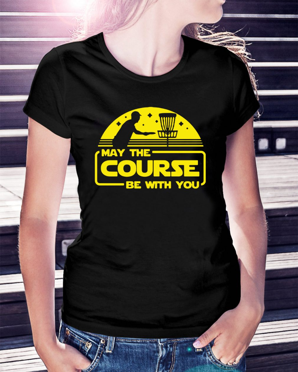 May the Course be with you Ladies Tee