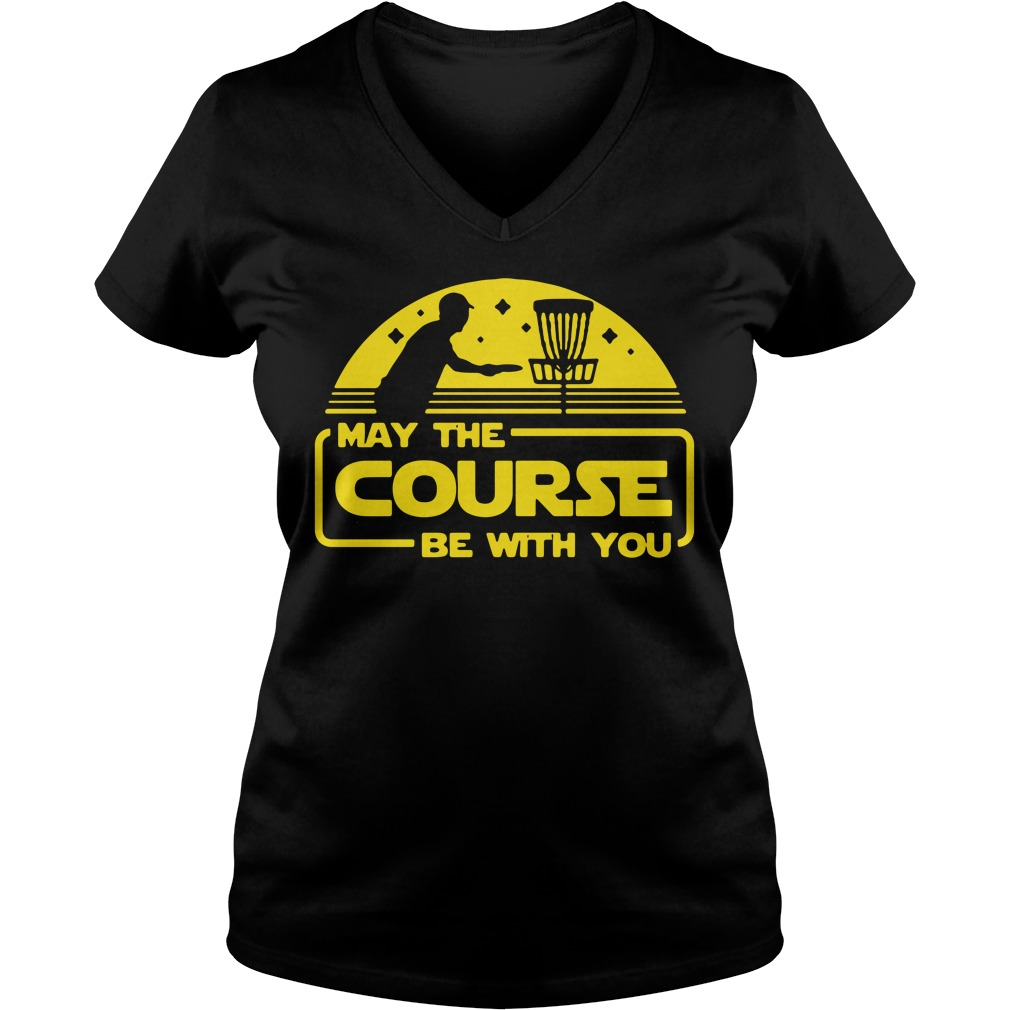 May the Course be with you V-neck T-shirt