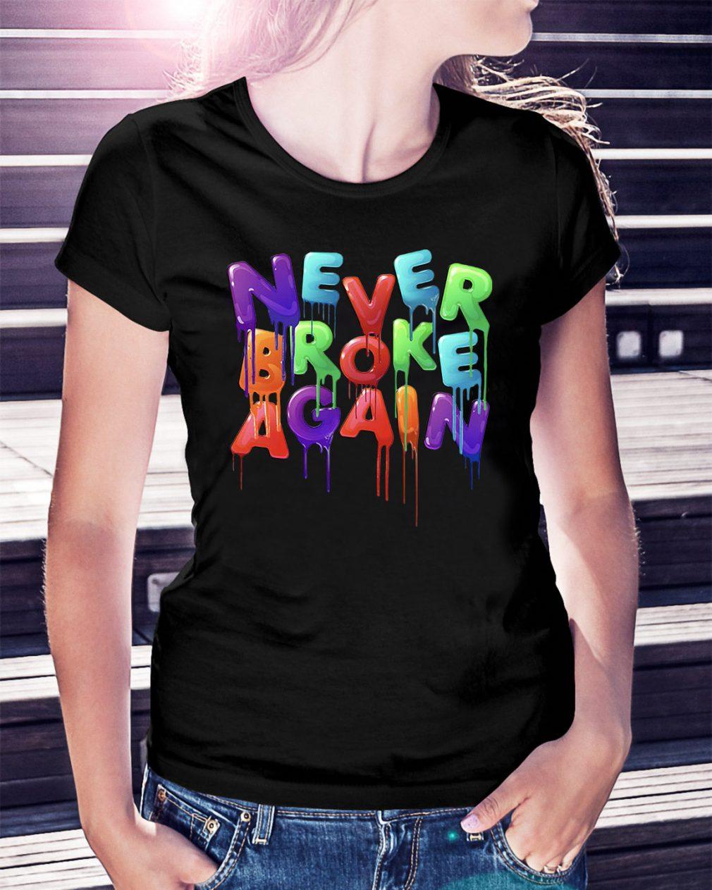 Never broke again Ladies Tee