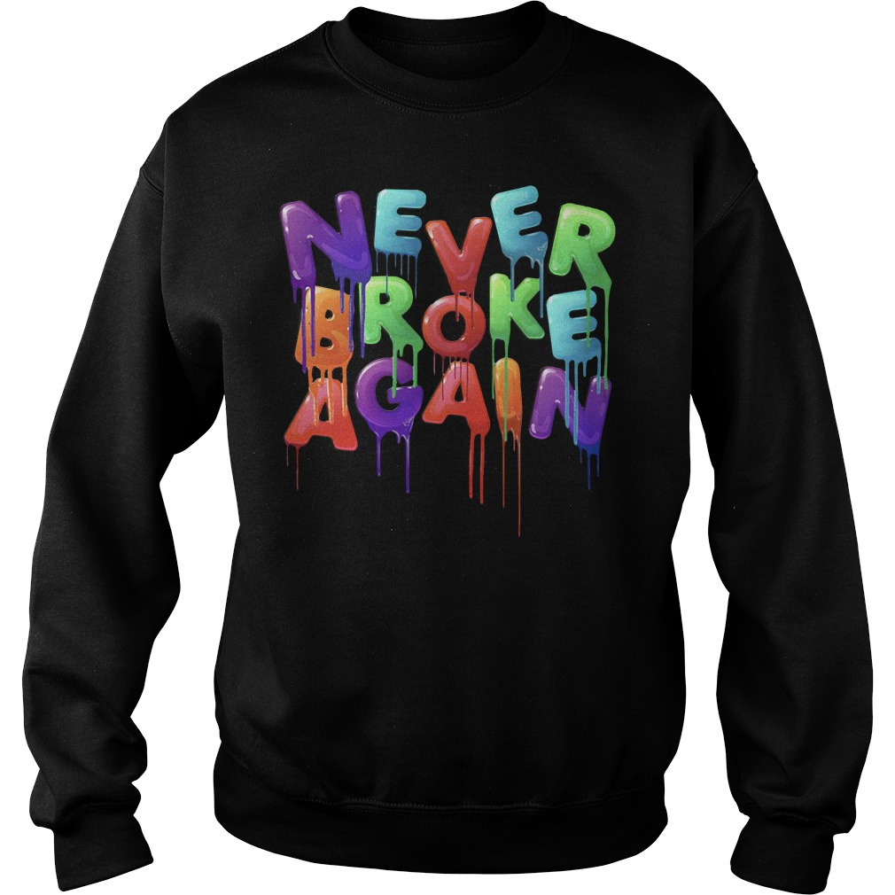 Never broke again Sweater