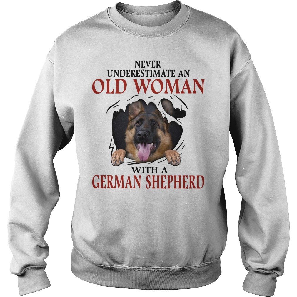 Never underestimate an old woman with a German Shepherd Sweater