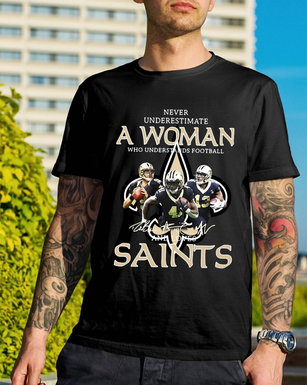 Never underestimate a woman who understands football and Saints shirt