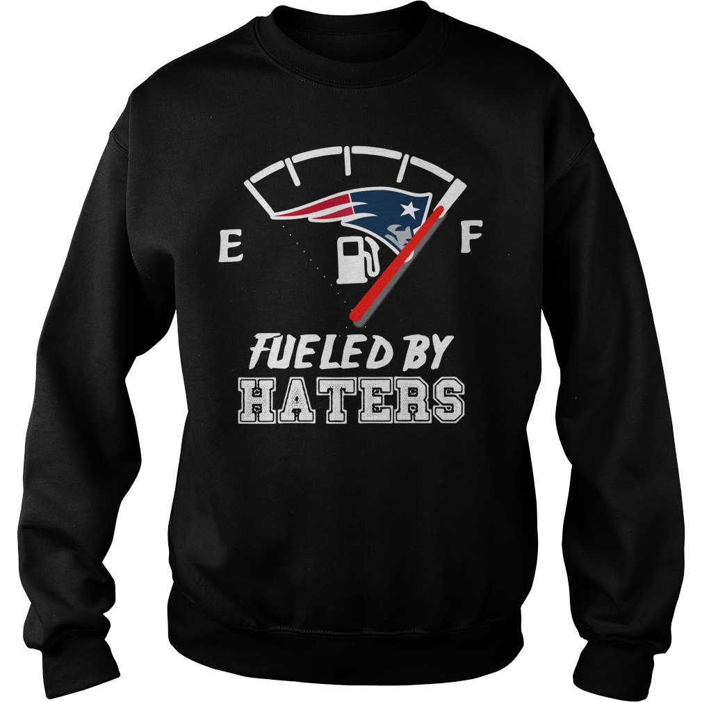 New England Patriots fueled by haters Sweater