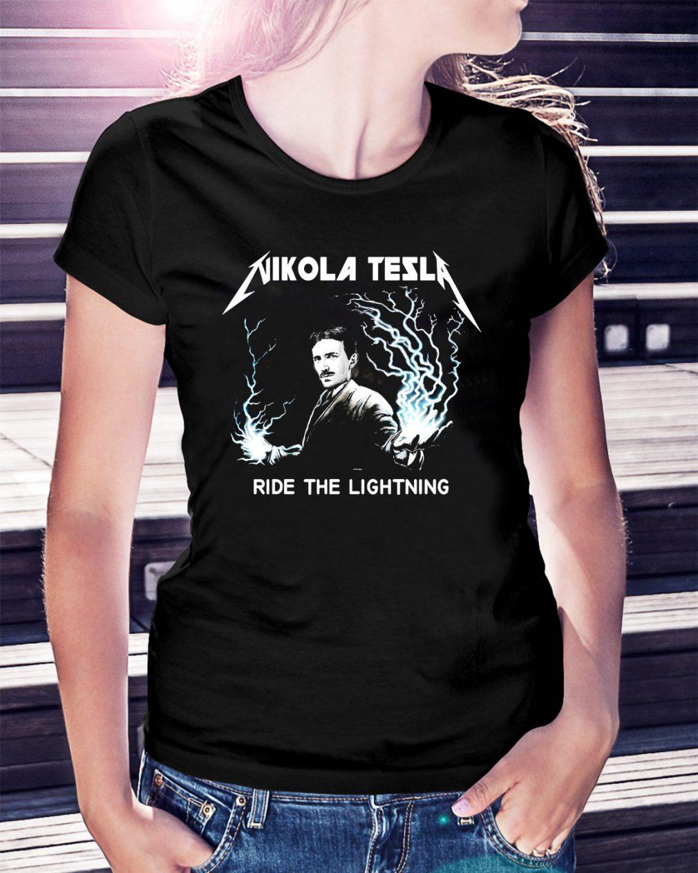 Nikola Tesla ride the lightning Ladies Tee