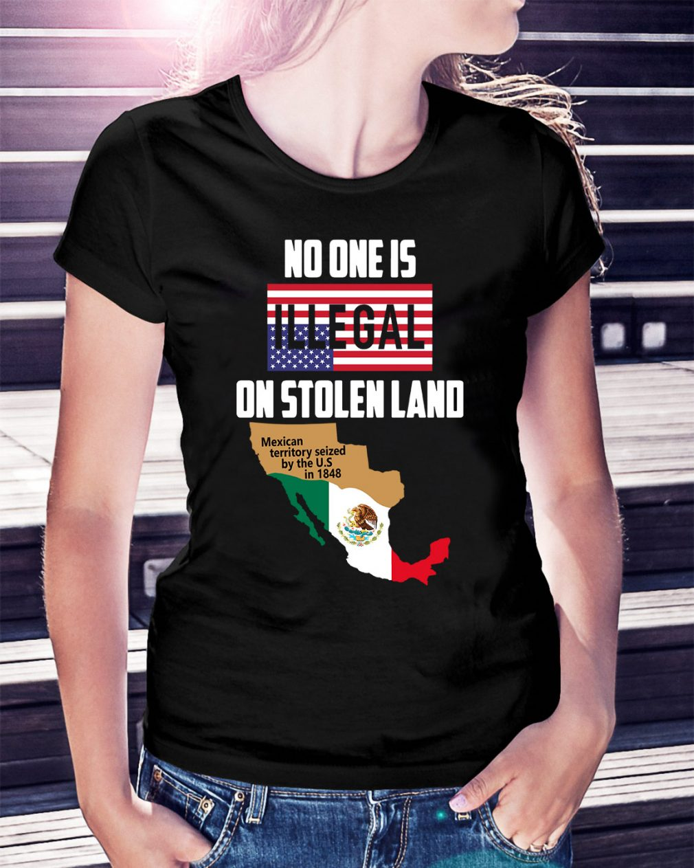 No one is Illegal on stolen land Mexican territory seized by the US Ladies Tee
