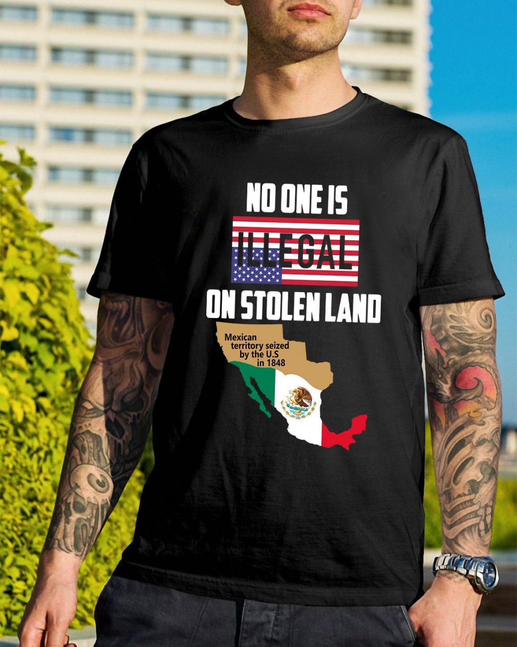No one is Illegal on stolen land Mexican territory seized by the US shirt