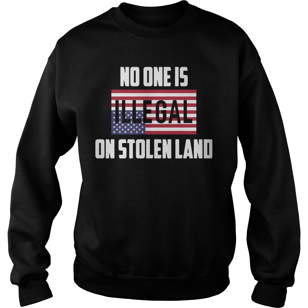 No one is Illegal on stolen land Sweater