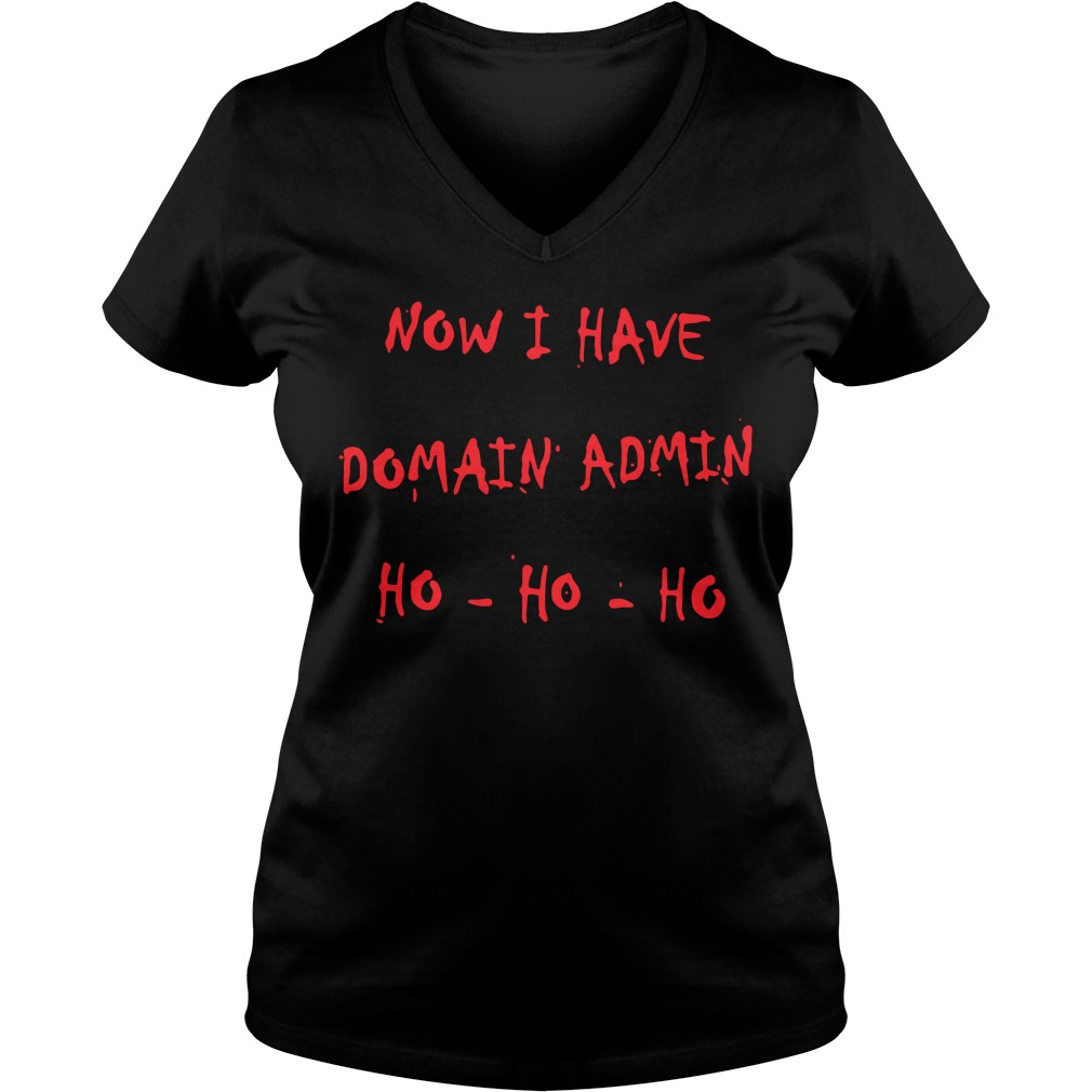 Now I have Domain admin Ho-ho-ho V-neck T-shirt
