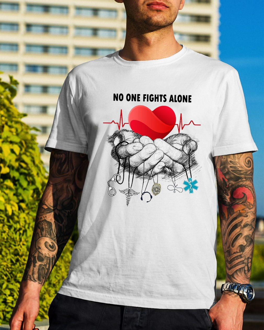 Nurse Police Firefighter Military Ems no one fights alone shirt