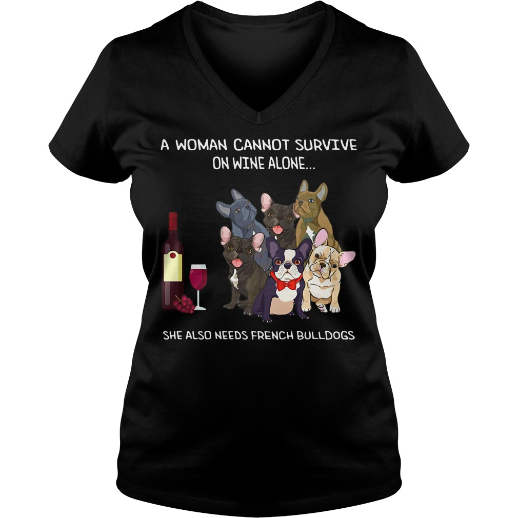 On wine alone she also needs French bulldogs V-neck T-shirt