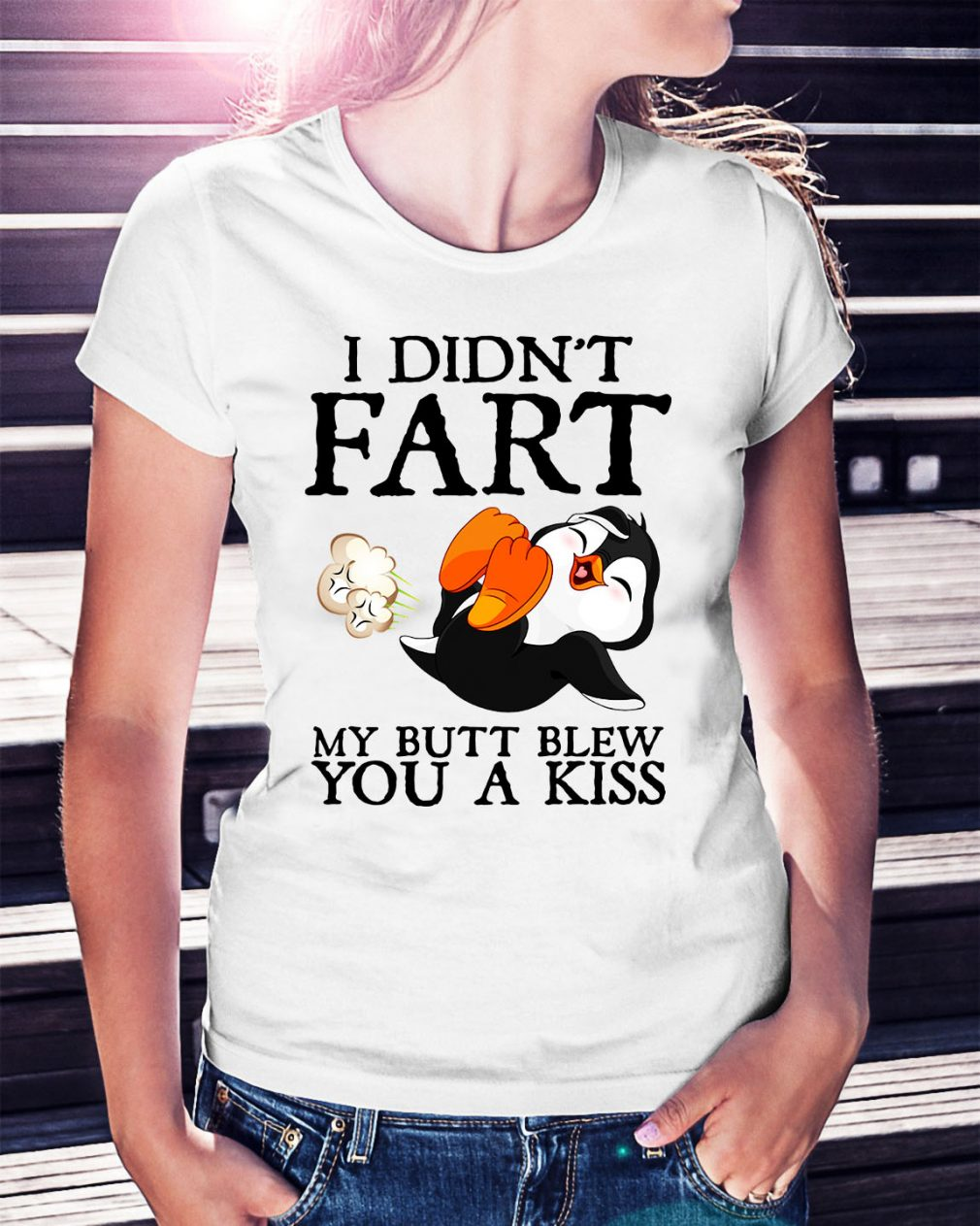 Penguin I didn't fart my butt blew you a kiss Ladies Tee