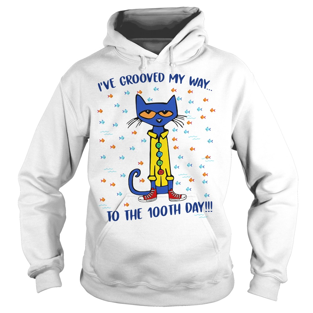 Pete cat I've Grooved my way to the 100th day Hoodie